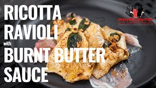 Ricotta Ravioli with Burnt Butter Sauce  | Everyday Gourmet S8 E53