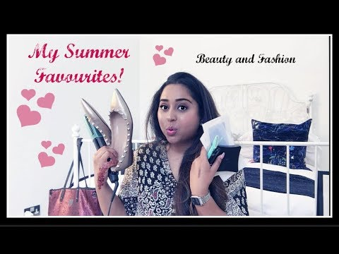 My Summer Favourites - Beauty and Fashion 2017