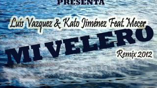 Luís Vazquez & Kato Jiménez - Mi VELERO ((deejay Javiju REMIX 2012)