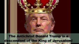 Antichrist Trump Descended From English Royalty & King of Jerusalem