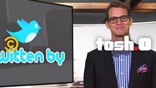 Tosh.0 - Twitten By - Tosh