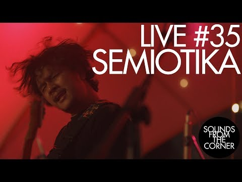 Sounds From The Corner : Live #35 Semiotika