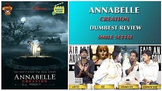 Annabelle  Creation - Movie Review   Dumbest Review   Smile Settai