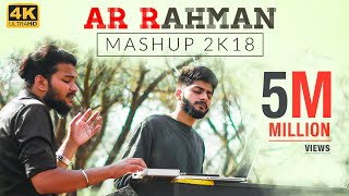A R Rahman Mashup 2K18 - Straight From Our Hearts   Sathya & Stanley
