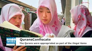 Chinese authorities confiscate Qurans from Uyghur Muslims