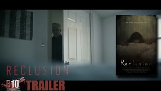 Reclusion Official Trailer 2016   Horror Thriller Movie HD