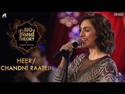 Heer / Chandni Raatein - Akriti Kakar   Big Band Theory