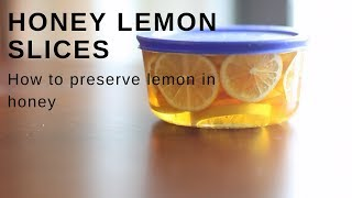 How to make traditional Chinese honey lemon slices healthy sweet drink RAW VEGAN 超保健的蜂蜜渍柠檬 在家也可以做!