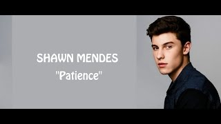 Shawn Mendes  Patience Lyrics