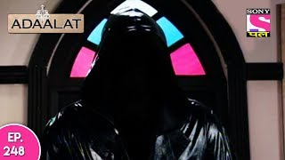 Adaalat - अदालत - Episode 248 - 28th May, 2017