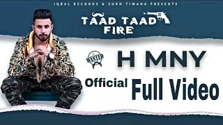 Taad Taad Fire || H MNY || Official Full Video || New Punjabi Songs 2018 || Amit Samyal