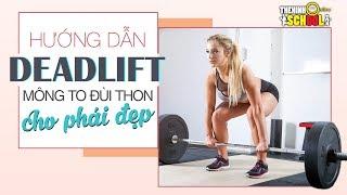 THOL School | Hướng dẫn bài tập gym Deadlift cho nữ giúp mông to, đùi đẹp