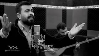 METIN JIYAN - BIR OF ÇEKSEM ( Akustik )