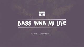 Bass Inna Mi Life (The Bassline Mixtape)