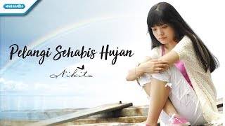 Nikita - Pelangi Sehabis Hujan (Official Lyric Video)