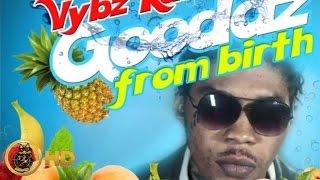 Vybz Kartel - Goodas From Birth [Tropical Punch Riddim] July 2016