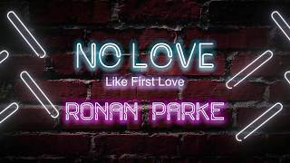 Ronan Parke - No Love (Like First Love) [Official Lyric Video]