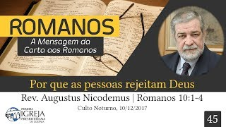 Por que as pessoas rejeitam Deus | Augustus Nicodemus