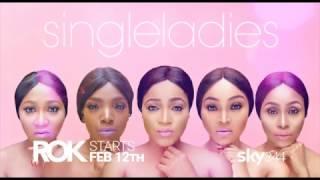 SINGLE LADIES...STARTS FEBRUARY 12TH on ROK #SKY344