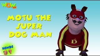 Motu The Super Dog Man - Motu Patlu in Hindi