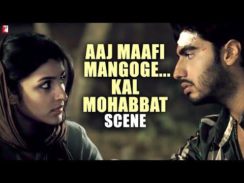 Xxx Mp4 Scene Ishaqzaade Aaj Maafi Mangoge Kal Mohabbat Arjun Kapoor Parineeti Chopra 3gp Sex