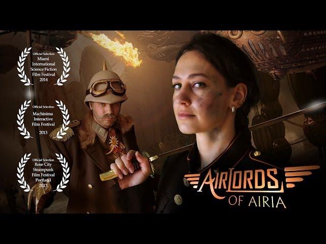 Steampunk Sci-Fi Short Film - Airlords of Airia