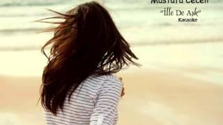 Mustafa Ceceli - İlle De Aşk (Karaoke)