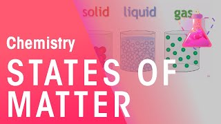 States of Matter - solids, liquids and gases | Chemistry for All | The Fuse School