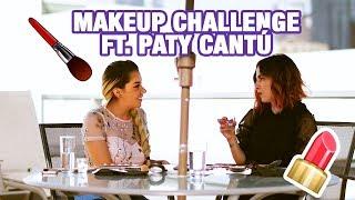 Makeup Challenge con Paty Cantú