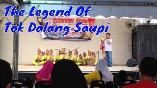 Tok Dalang Saupi The Legend