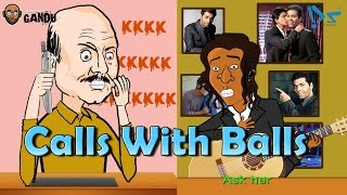 Bollywood Gandu | Calls With Balls | SRK Prank Call Episode 9