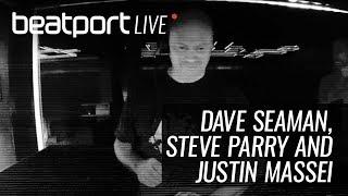 Dave Seaman, Steve Parry & Justin Massei (Selador) - Beatport Live