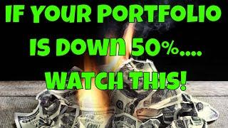 If Your Portfolio is Down 50%....
