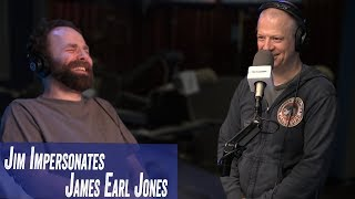 Jim Impersonates James Earl Jones - Jim Norton & Sam Roberts