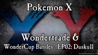 Pokemon X WonderCup Battle - EP02 (Duskull):