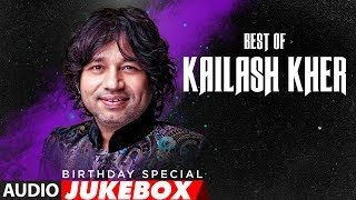 Best Of Kailash Kher Songs | Birthday Jukebox | Hind Songs 2017 | Latest Hindi Songs