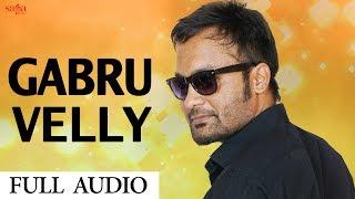 Gabru Velly | Fateh Gill | 302 | Laddi Gill | New Punjabi Song 2017 | Saga Music