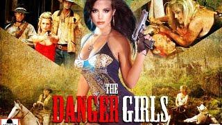 The Danger Girls Movie Trailer