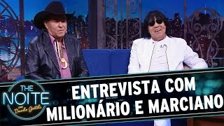 The Noite (09/05/16) - Entrevista com Milionário e Marciano