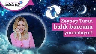 Zeynep Turan'dan Mart Ayı Balık burcu yorumu