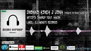 Dhonno Ashek J Jona | Shawqy Feat. Akash | Deshi Hip-Hop Vol.1 | World's Largest Hip-Hop Movement