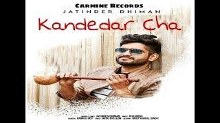 Kandedar+Cha+%7C+Jatinder+Dhiman+%7C+Latest+Punjabi+Song+%7C+Desi+Crew+%7C+Parmish+Verma