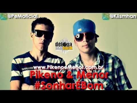 PIKENO E MENOR SONHAR É BOM ♪ LANÇAMENTO 2011 DJ LUIZINHO LANÇAMENTO 2011