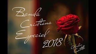Especial Mixs Banda Cristiana 2018