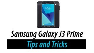 Galaxy J3 Prime - Tips and Tricks