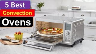 Top 5 Convection Ovens Reviews || 5 Best Convection Ovens in 2018 ||