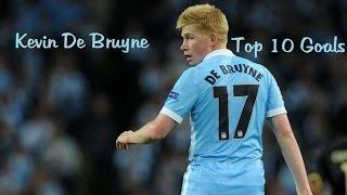 Kevin De Bruyne ● Top 10 Goals