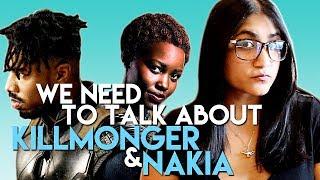 We Need To Talk About Killmonger & Nakia