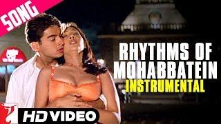 Rhythms Of Mohabbatein (Instrumental)   Mohabbatein