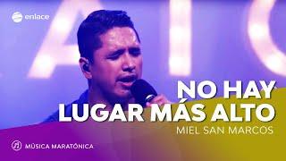 No Hay Lugar Más Alto - Miel San Marcos - Maratónica Enlace